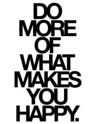 do-more-of-what-makes-you-happy