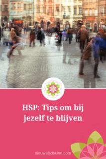HSP: Tips om bij jezelf te blijven