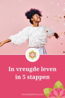 In vreugde leven in 5 stappen
