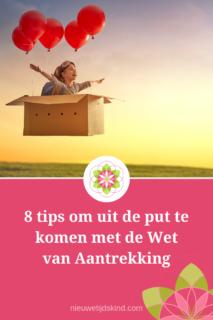 8 tips om uit de put te komen met de Wet van Aantrekking