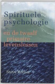 Spirituele Psychologie en de twaalf primaire levenslessen van Steve Rother
