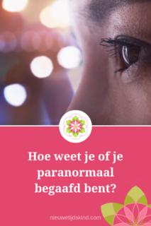 Hoe weet je of je paranormaal begaafd bent?