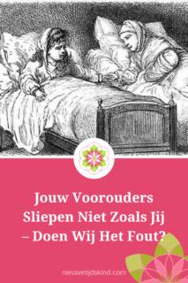 Jouw Voorouders Sliepen Niet Zoals Jij – Doen Wij Het Fout?
