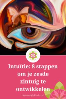 Intuïtie: 8 stappen om je zesde zintuig te ontwikkelen