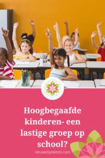Hoogbegaafde kinderen- een lastige groep op school?