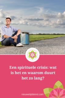 Een spirituele crisis: wat is het en waarom duurt het zo lang?