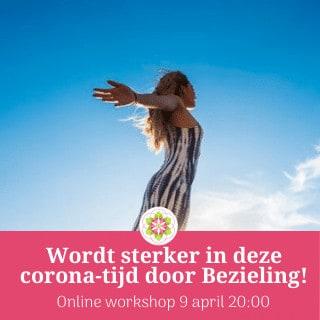 Wordt sterker in deze corona-tijd door Bezieling!